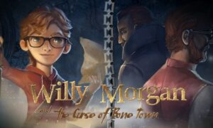 Willy Morgan And The Curse Of Bone Town PC Game Full Version Free Download